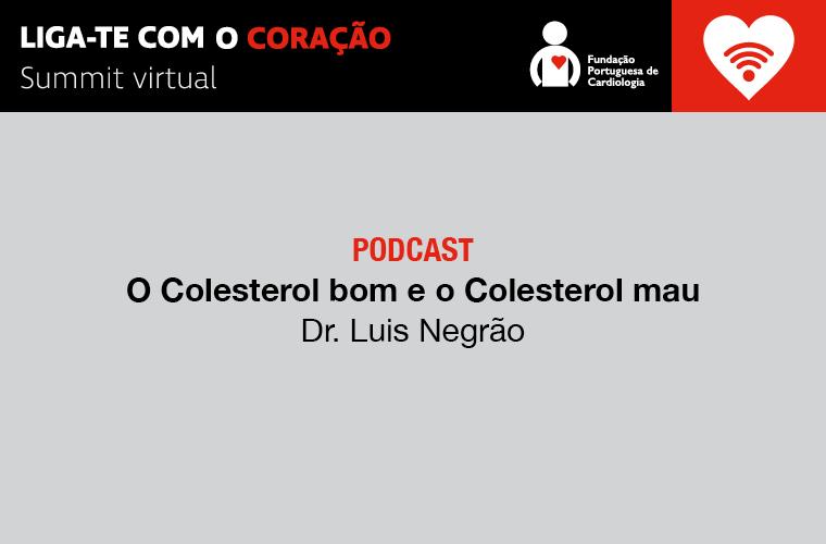 O Colesterol bom e o Colesterol mau
